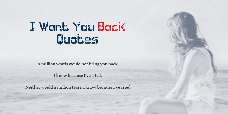 Latest I Want You Back Quotes For You Love